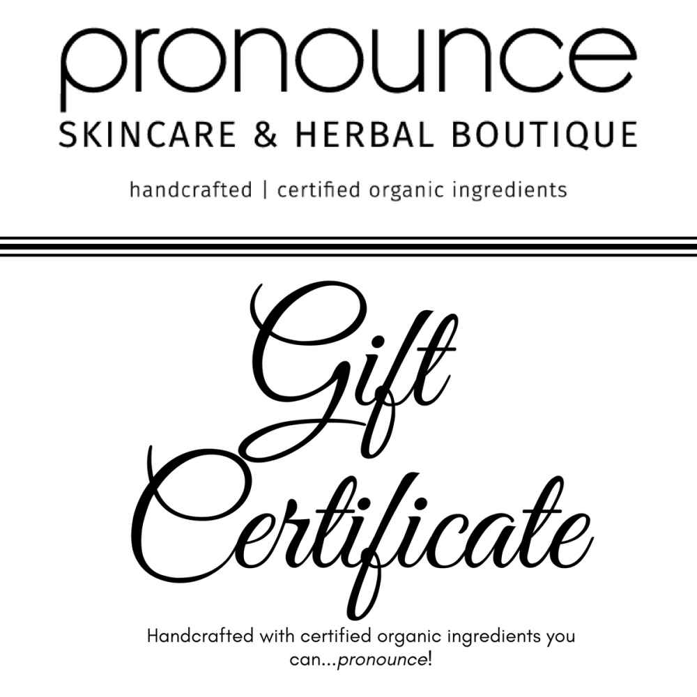 Pronounce Skincare & Herbal Boutique Gift Certificate (any amount, you choose)