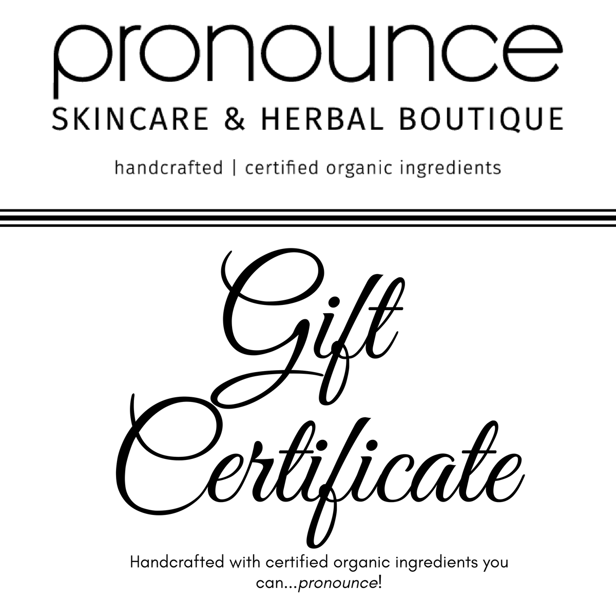 gift certificate any amount pronounce skincare herbal boutique
