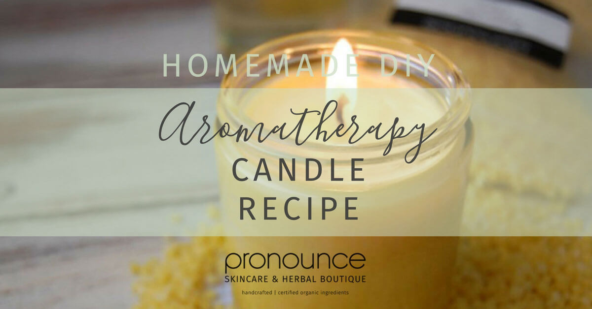 Diy Aromatherapy Candles Pronounce Skincare Herbal Boutique