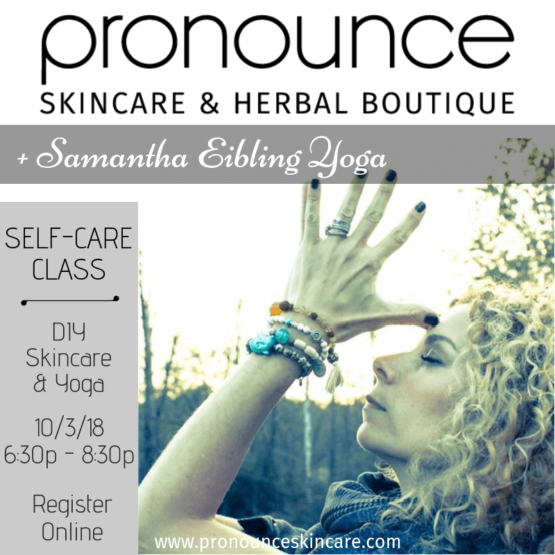 Self-Care Yoga + DIY Skincare Class - Pronounce Skincare & Herbal Boutique2